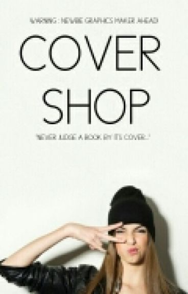 Cover Shop (On Hold Until I Catch Up)