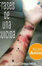 Frases De Una Suicida. by LinnaCampos02