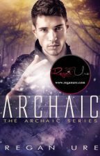 Archaic - Archaic #1 (Sample of Published Book) by ReganUre