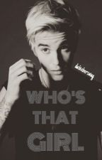 Who's That Girl // Justin Bieber by dabieberswag