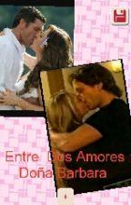 Entre Dos Amores Doña Barbara by VictoriaVasquez047