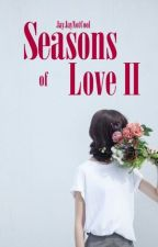 Seasons of Love II by JayJayNotCool