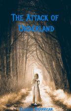 The Attack of Underland by ElleshaBrannigan