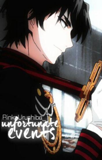 Unfortunate Events|Owari no Seraph Fanfiction (Guren x Reader)