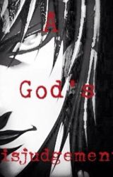 A God's Misjudgment (Light X Reader) by Sierra_Leone36