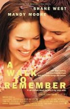 A Walk To Remember (Fan-Fic) by jorgecruz03