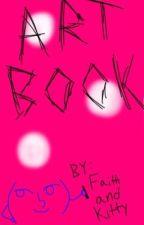 My Art Book + Randomness (Vol 2) by Faithandkitty