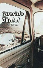 Querido Daniel. by -shawnnnn