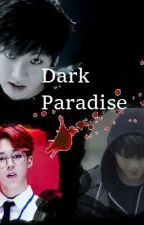 Dark Paradise [EN REECRITURE] by SungRa17