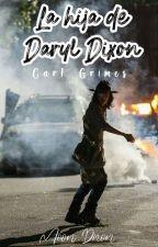 La Hija De Daryl [Carl Grimes] #Completa  by MoonDixon