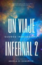 Un Viaje Infernal 2: Sueños Indeseados by A-ddj2911