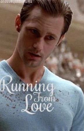 Running From Love (A Eric Northman Love Story) by ShadowQueenRules