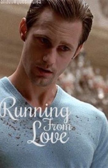 Running From Love (A Eric Northman Love Story)