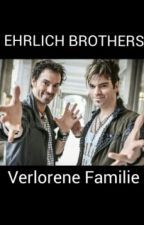 Ehrlich Brothers-Verlorene Familie ff by LovleyStory