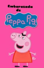 Embarazada de Peppa by JlNNIEP0TTER