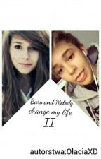 Bars and Melody change my life II by OlaciaXD