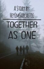 Together As One #wattys2016 by HeyImSarcastic