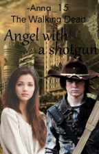 Angel With A Shotgun - The Walking Dead [In pausa] by -Anna_15