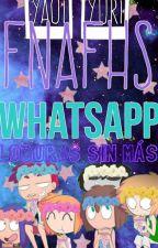 Whatsapp FNAFHS «Locuras Sin Mas» by FunWins_e3e