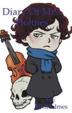 The Diary of Mrs. Holmes by MMHolmes