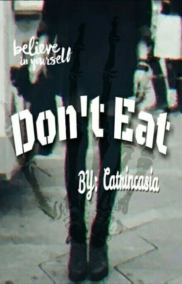 Don't Eat || ✏