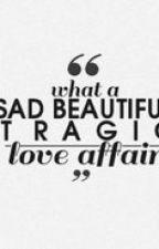 Sad, Beautiful, Tragic (Shaylor) by shaylorshipper