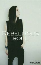 Rebellious soul by Just_Meh_Plz