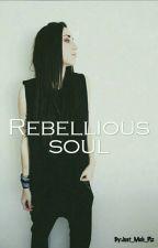 Rebellious soul by Just_Meh_Plz