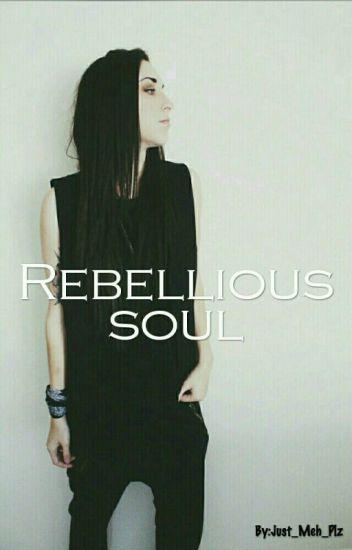 Rebellious soul