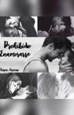 Prohibido Enamorarse by KarenPaolaZereceroCa