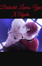 Diabolik lovers Yui x Ayato  by Roses52