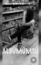 ~ ALBÜM ~ by xxnisolixx