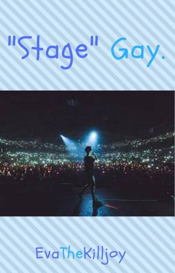 """Stage"" Gay. 