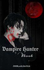 Vampire Hunter - Vkook  by JIMINLookLikeSUGA