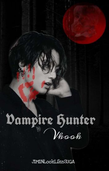 Vampire Hunter - Vkook