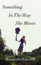 Something In The Way She Moves (Beatles Fan Fiction) by wearethefoxes98