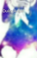 Dulce Angel  by flor__tomlinson