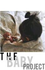 The Baby Project // Slow Updates by cinderellanightmare