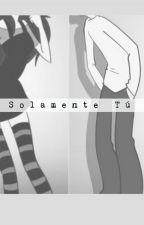 || FNAFHS Y TU|| Solamente Tu ~❤ by IsaRiveroAle