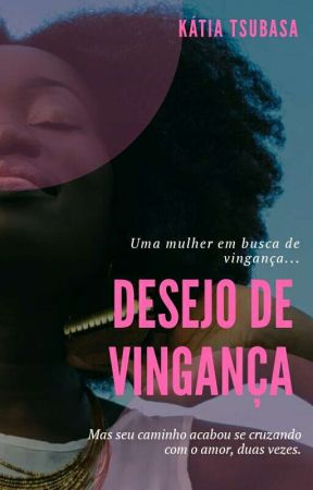 Desejo de Vingança by KatiaCristinaMachado