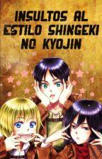 Insultos al estilo Shingeki no Kyojin by -Izumi