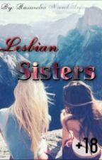 Lesbian sister(+18) by Ruxandra26Gabriela