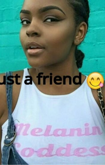Just A Friend 😏😋