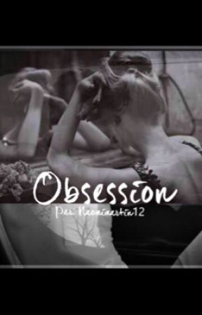 Obsession by naomimartin12