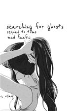 Searching for Ghosts--The Ro'meave Sister, Book 2 [MCD Fanfic] ✔︎ by vylad-sama