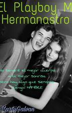 EL PLAYBOY MI HERMANASTRO by MartiiGalvan