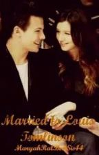 Married to Louis Tomlinson by Mathemaryah_22