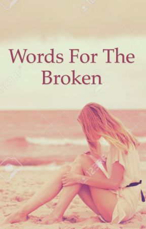 Words for the Broken by HARRYGOTSTYLESXX