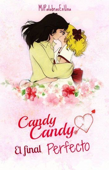 CANDY CANDY El Final Perfecto