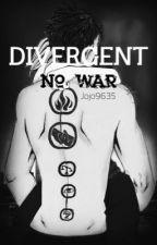 Divergent | No War by jojo9635
